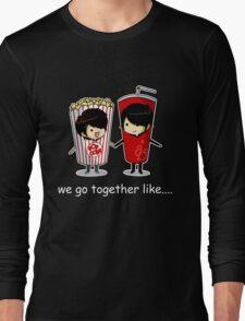 We Go Together Like Soda and Popcorn Long Sleeve T-Shirt