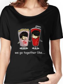 We Go Together Like Soda and Popcorn Women's Relaxed Fit T-Shirt