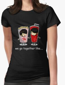 We Go Together Like Soda and Popcorn Womens Fitted T-Shirt