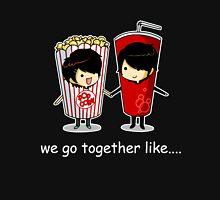 We Go Together Like Soda and Popcorn Unisex T-Shirt