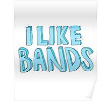I Like Bands Poster