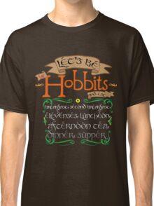 LET'S BE FAT HOBBITS Classic T-Shirt