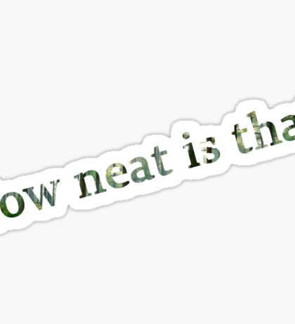 Neature Walk: How neat is that? Sticker