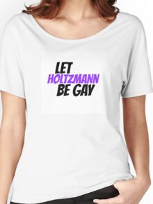 Let Holtzmann Be Gay (purple) Women's Relaxed Fit T-Shirt
