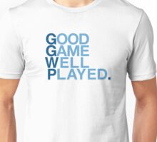 Good Game Well Played. Unisex T-Shirt