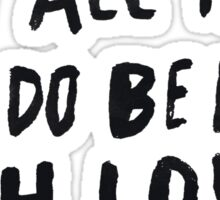 Let All Be Done With Love II Sticker