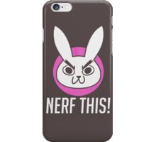 OVERWATCH NERF THIS iPhone Case/Skin