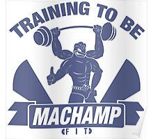 Training to be Machamp Fit Poster