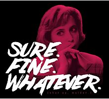 Sure. Fine. Whatever. (Pink) Photographic Print
