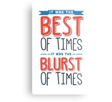 It was the best of times, it was the blurst of times... Metal Print