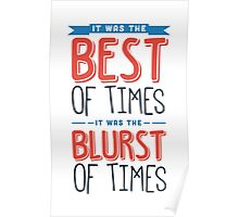 It was the best of times, it was the blurst of times... Poster