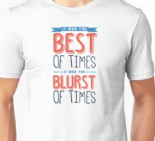 It was the best of times, it was the blurst of times... Unisex T-Shirt