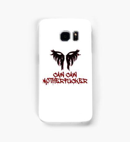 Caw Caw Motherfucker Antivan Crow Samsung Galaxy Case/Skin