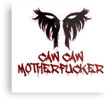 Caw Caw Motherfucker Antivan Crow Metal Print
