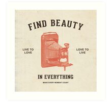Find Beauty In Everything Art Print
