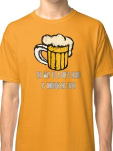 The way to a guy's heart is through his liver Classic T-Shirt