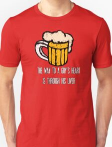 The way to a guy's heart is through his liver Unisex T-Shirt