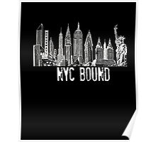 NYC Shirt Trip Travel Skyline New York City Big Apple Bound Poster