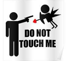 DO NOT TOUCH ME Poster