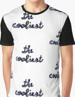 """The Cooliest"" Graphic T-Shirt"