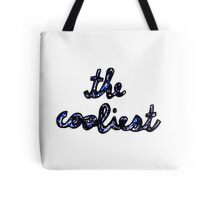 """""""The Cooliest"""" Tote Bag"""