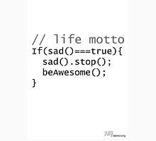 Life motto Unisex T-Shirt