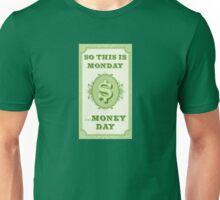 money day Unisex T-Shirt