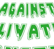 The League Against Salivating Monsters Sticker
