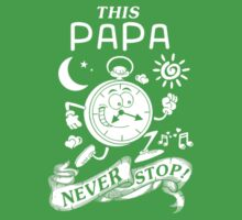 papa never stop One Piece - Short Sleeve