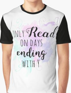 Days ending with a Y Graphic T-Shirt