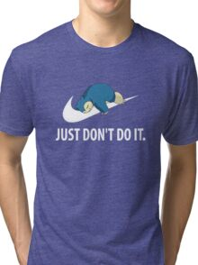 Just dont do it Tri-blend T-Shirt
