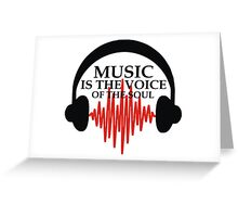 MUSIC IS THE VOICE OF THE SOUL Greeting Card