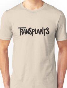 Transplants  Unisex T-Shirt