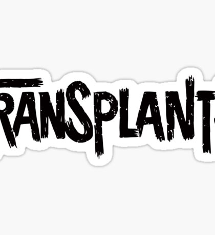 Transplants  Sticker