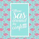 Throw SAS Around Like Confetti! by 4ogo Design