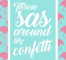Throw SAS Around Like Confetti! Sticker