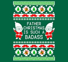 Father Christmas is such a BadAss Ugly xmas sweater style design Unisex T-Shirt