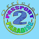 PASSPORT 2 PARADISE by TeaseTees