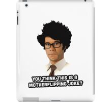 Maurice Moss - You think this is a motherflipping joke? iPad Case/Skin