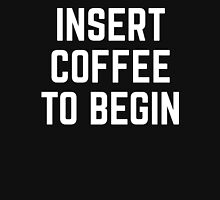 Insert Coffee Funny Quote Womens Fitted T-Shirt