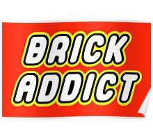 BRICK ADDICT  Poster