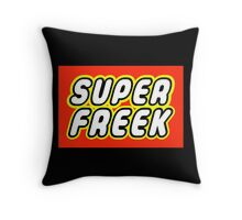 SUPER FREEK  Throw Pillow