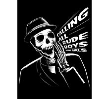 Calling all rude boys and girls Photographic Print