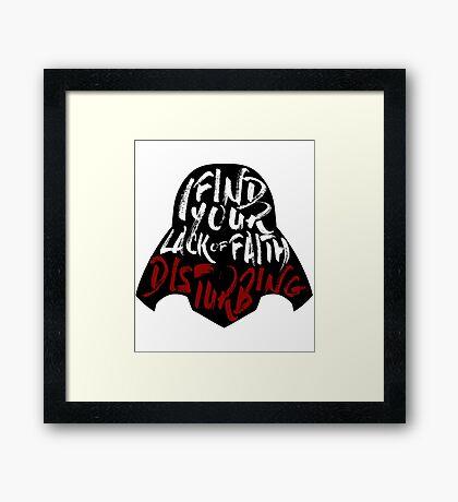 Disturbing Lack Of Faith Framed Print