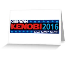 Obi Wan Kenobi 2016 Our Only Hope Greeting Card