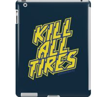 Kill All Tires iPad Case/Skin