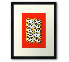 SUPER FREEK Framed Print