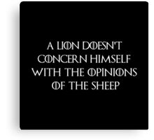 A lion doesn't concern himself with the opinions of the sheeps Canvas Print