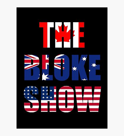 The Bloke Show Flags Photographic Print