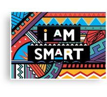 I AM SMART Canvas Print